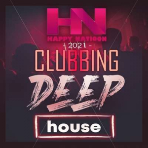 VA - Happy Nation: Clubbing Deep House