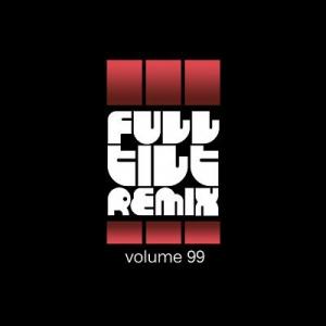 VA - Full Tilt Remix Vol. 99