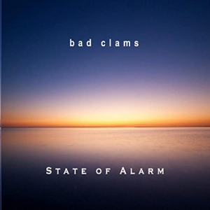 Bad Clams - State Of Alarm