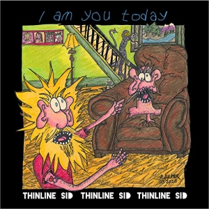 ThinLine Sid - I Am You Today
