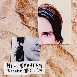 Nils Wandrey - Become Who I Am