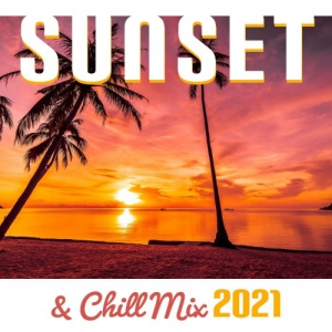 VA - Sunset & Chill Mix 2021 - Relaxing Summer Chill Out Music
