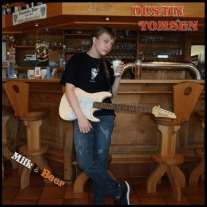 Dustin Tomsen - Milk & Beer