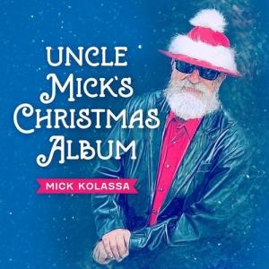 Mick Kolassa - Uncle Mick's Christmas Album