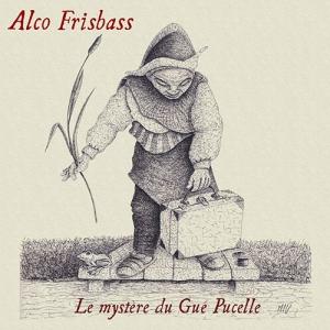 Alco Frisbass - Le Mystere du Gue Pucelle