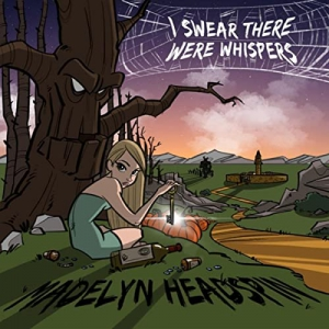 I Swear There Were Whispers - Madelyn Headspin