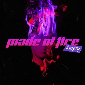 Empty - Made Of Fire