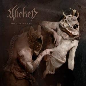 Wicked - Begotten in Blight