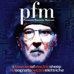 Premiata Forneria Marconi (PFM) - I Dreamed of Electric Sheep, Ho Sognato Pecore Elettriche